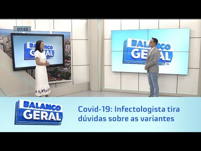 Covid-19: Infectologista tira dúvidas sobre as novas variantes