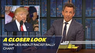 Trump Lies About Racist Rally Chant A Closer Look