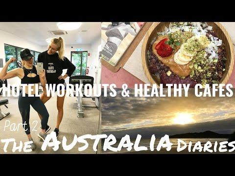 HOTEL WORKOUT & HEALTHY CAFES | The Australia Diaries Part 2
