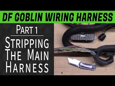 DF Goblin Wiring Harness Guide Part 1 - Stripping the Main Harness