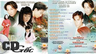 CD Phi Nhung Mạnh Quỳnh Trường Vũ - Năm 17 Tuổi - CD Nhạc Vàng Xưa (Tình 05)