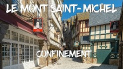 L'INCROYABLE CONFINEMENT (Lockdown) au MONT SAINT-MICHEL - Avril 2020