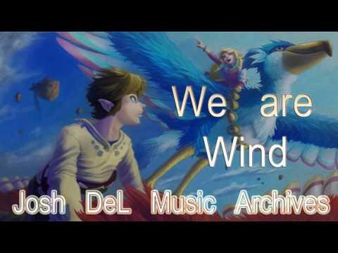 """""""We Are Wind"""" Josh DeL  Archives"""