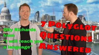 7 Polyglot Questions Answered - Olly Richards of I Will Teach You A Language