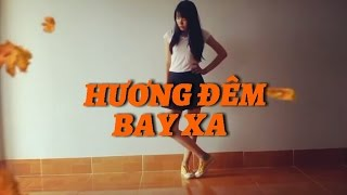 Hương Đêm Bay Xa (Hari Won) - Dance cover by Totoro from Vietnam