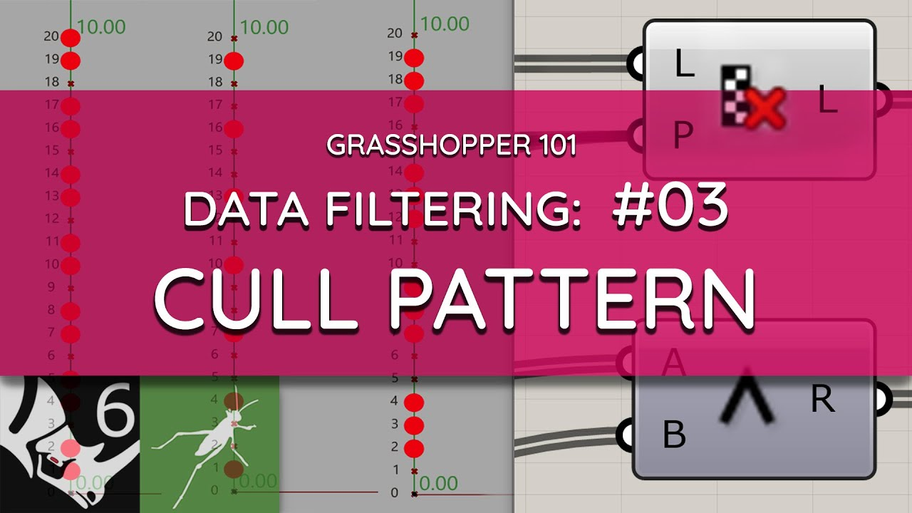 Grasshopper 101: Data Filtering   #03 Cull Pattern