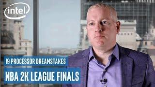 9th Gen Intel Core i9 Processor Dreamstakes: NBA 2K League Finals | Intel