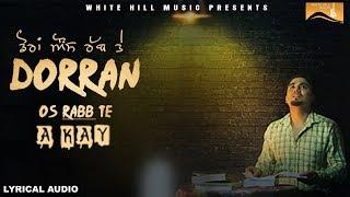 Dorran Os Rabb Te (Lyrical Audio) A- Kay | Punjabi Lyrical Audio 2017 | White Hill Music
