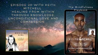 Episode 20-Keith Mitchell: Healing from Within through Knowledge, Unconditional Love and Compassion