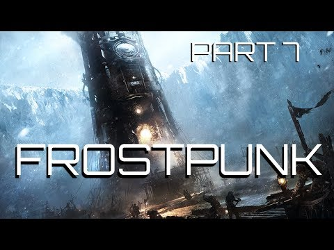 Frostpunk -  The Campaign - Part 7 - Triage