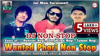 Wanted Pahari Nonstop | Ranveer Negi, Deep Kiran & Suman Negi | Himachali Song | DJ RockerZ
