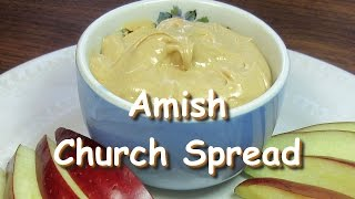 Amish Church Spread ~ Peanut Butter Spread Recipe