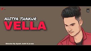 VELLA : Aditya Thakur   aadi music, aditya thakur, new song 2021, Aditya Thakur new songs