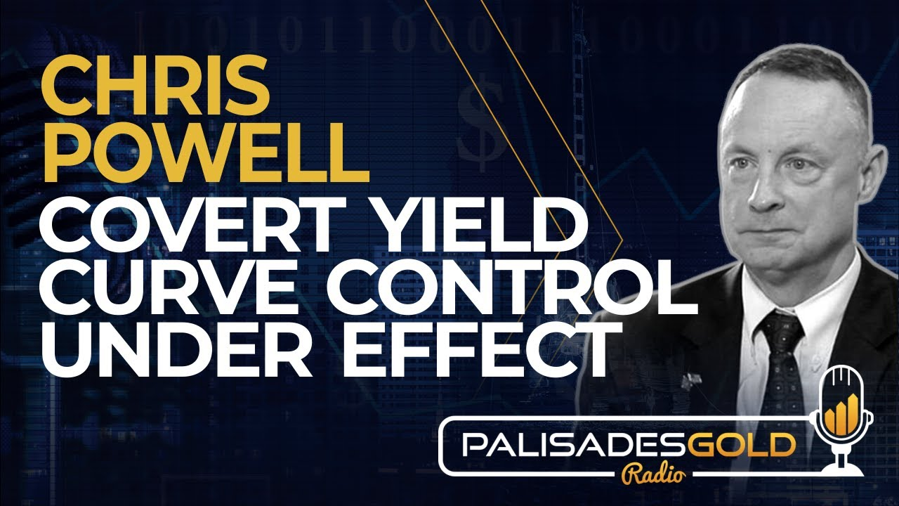 Chris Powell: Covert Yield Curve Control Under Effect