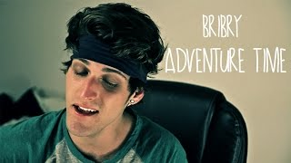 One of Cib's most viewed videos: Bry - ADVENTURE TIME - Official Cover (Clayton James)
