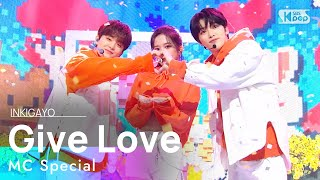 MC Special Stage - Give Love(원곡: AKMU) @인기가요 inkigayo 20210307