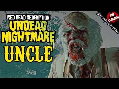The Full Story of Uncle - Red Dead Redemption: Undead Nightmare Lore
