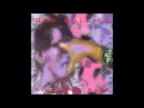 God Bullies – Kill The King (Album, 1994)