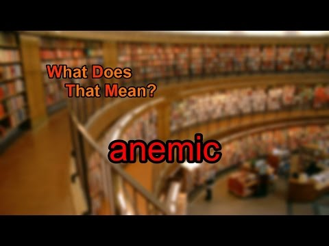 What does anemic mean?