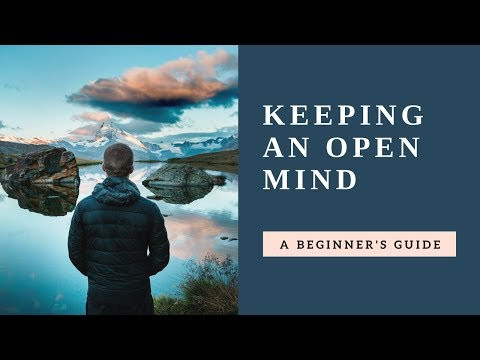 Why you should keep an open mind