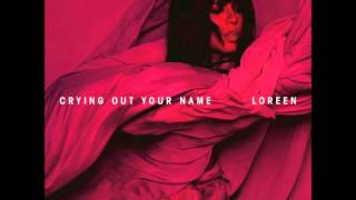 Loreen - Crying Out Your Name (New Single HQ)