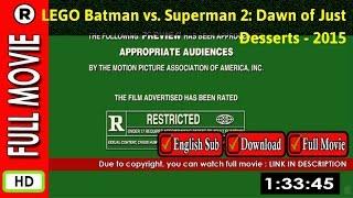 Watch Online : LEGO Batman vs. Superman 2  Dawn of Just Desserts (2015 Video)