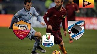 Roma VS Sampdoria 4-0 (Coppa Italia) HIGHLIGHTS - 2016/2017