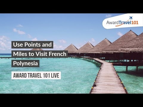 Use Points and Miles to Visit French Polynesia