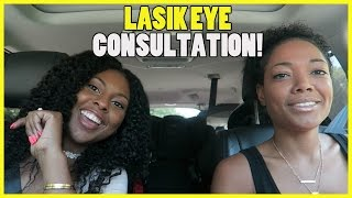 LASIK EYE CONSULTATION!!