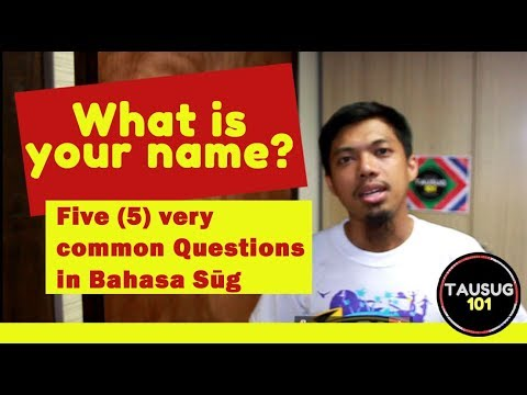Five (5) Very Common Questions in Bahasa Sūg: Tausug 101