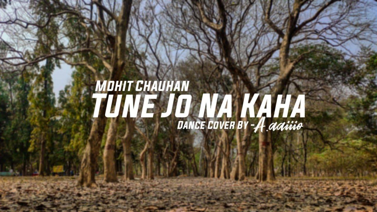 Download TUNE JO NA KAHA|| DANCE COVER ||Abhishek Kumar Singh || A.aaiiio