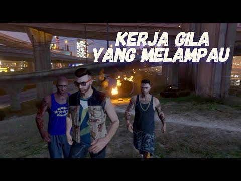 Kerja Gila Yang Melampau - GTA 5 Online (Bahasa Malaysia)