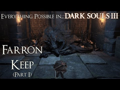 Dark Souls 3 Walkthrough - Everything possible in... Farron Keep (Part 1)