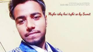 Mujhe ishq hai tujhi se   Mohd. Rafi     By Sumit Panwar
