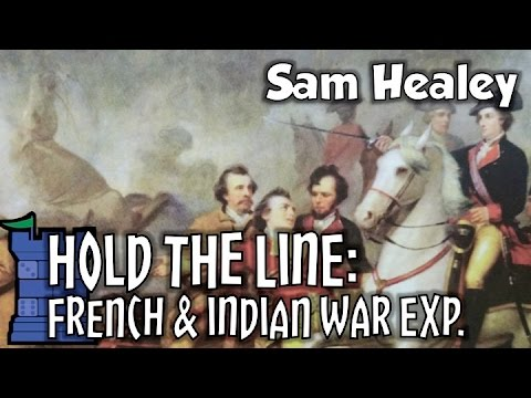 Hold the Line: The French & Indian War Expansion Review - with Sam Healey