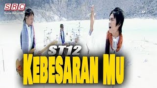 Repeat youtube video ST12 - Kebesaran Mu