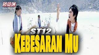 Download ST12 - Kebesaran Mu
