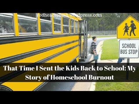 That Time I Sent My Kids Back to School: My Story of Homeschool Burnout