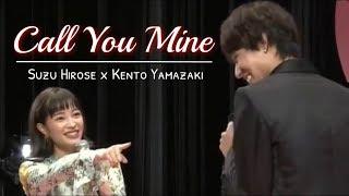 Suzu Hirose x Kento Yamazaki (広瀬すず ♡ 山崎賢人) - Call You Mine