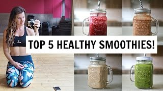 MY TOP 5 HEALTHY BREAKFAST SMOOTHIES!