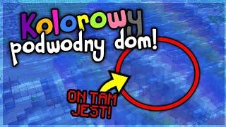 KOLOROWY PODWODNY DOM! - PO PROSTU MINKRUFT #92 [SEZON 2]