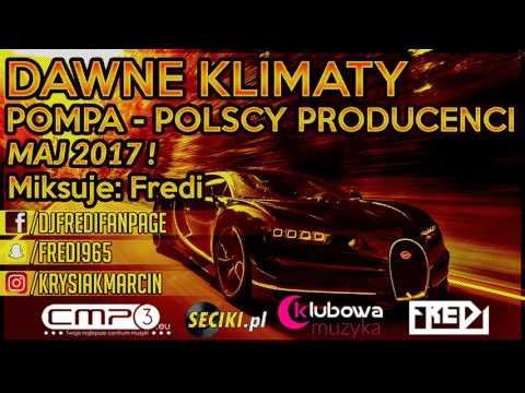 Fredi - DAWNE KLIMATY - POMPA - POLSCY PRODUCENCI - MAJ 2017 ! █▬█ █ ▀█▀