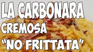 Come fare la vera Carbonara - Cremosa - No Frittata - No Panna