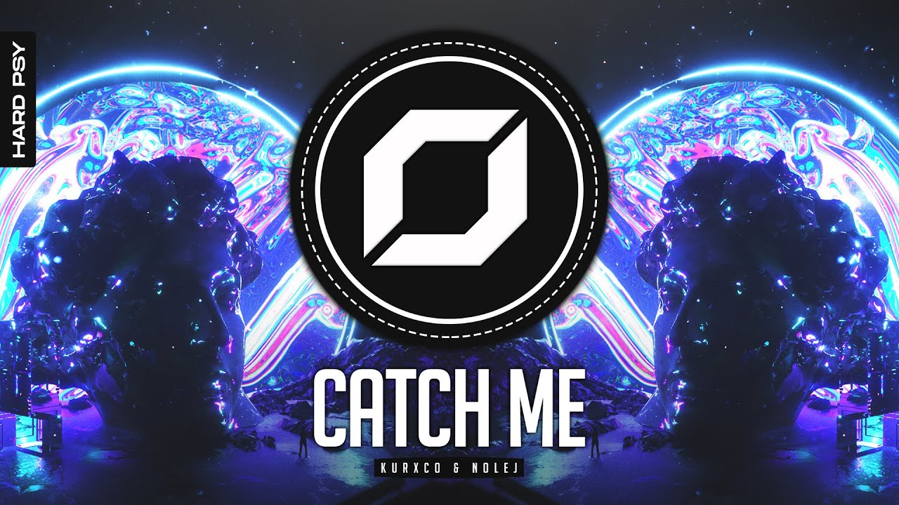 HARD-PSY ◉ KURXCO & NOLEJ - Catch Me