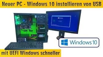Neuer PC Windows 10 installieren von USB - UEFI-Bios einstellen - Windows schneller machen - [4K]