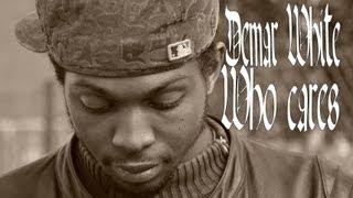 Demar White - Who Cares Exclusive Hip Hop music Butterfly Effect album Hip Hop Rap