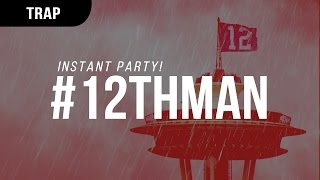 Instant Party! - #12thman