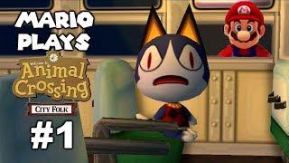 Mario Plays ACCF #1: New Town (Animal Crossing: City Folk)