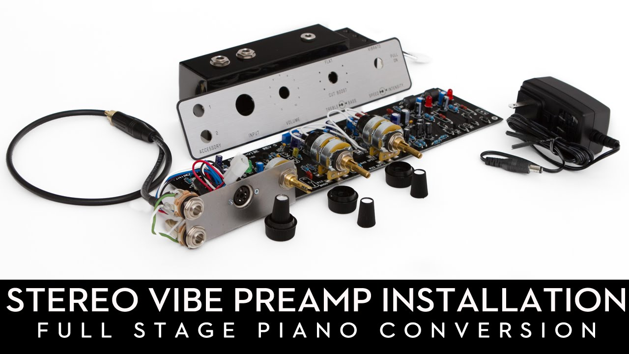Stereo Vibe Preamp Installation  Full Stage Conversion