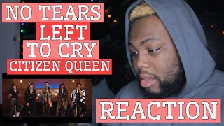 [OFFICIAL VIDEO] No Tears Left To Cry - Citizen Queen | REACTION